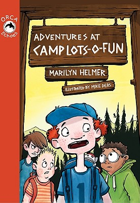 Adventures at Camp Lots-o-Fun By Helmer, Marilyn/ Deas, Mike (ILT)