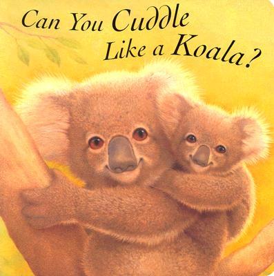 Can You Cuddle Like a Koala? By Butler, John/ Butler, Jack (ILT)