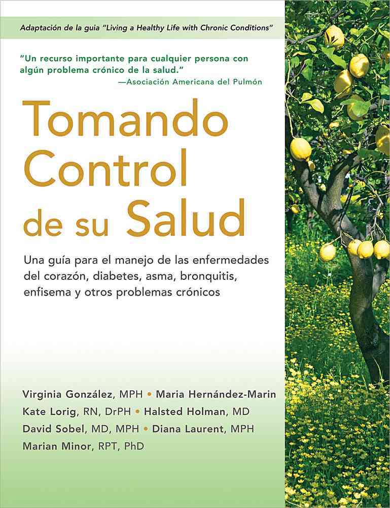 Tomando control de su salud / Taking control of your health By Gonzalez, Virginia/ Hernandez-marin, Maria/ Lorig, Kate/ Holman, Halsted/ Sobel, David