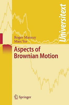 Aspects of Brownian Motion By Mansuy, Roger/ Yor, Marc